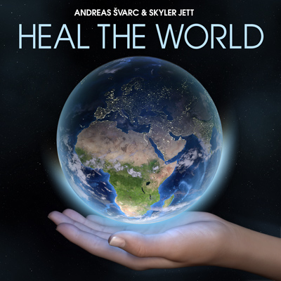 Heal the World - Andreas Svarc & Skyler Jett