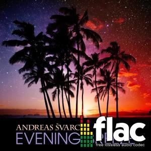 Andreas Svarc - Evening Breeze (Digital Single FLAC)
